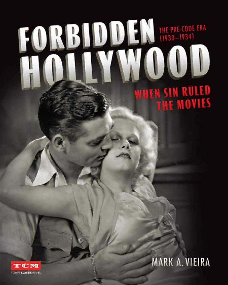 FORBIDDEN HOLLYWOOD: 1930-1934 Dönemi  Yasaklı Filmler – Mark A.Vieira